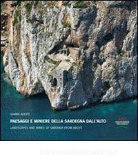 Paesaggi e miniere della Sardegna dall'alto. Ediz. multilingue