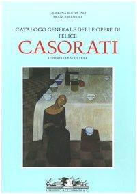 Felice Casorati. Catalogo Generale dei dipinti e delle sculture (3 volumi)