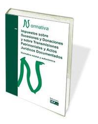 IMPUESTO SOBRE SUCESIONES Y DONACIONES Y SOBRE TRANSMISIONES PATRIMONIALES Y ACTOS JURÍDICOS DOCUMENTADOS 2012 por GABINETE JURÍDICO DEL CEF