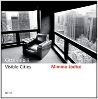 Mimmo Jodice: Visible Cities by Stefano Boeri (2007-02-01)