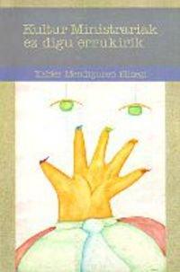 Kanpotarrak Maisu/Kultur Ministra (Antzerki) por Xabier Mendiguren