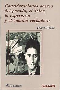 Consideraciones acerca del pecado, el dolor, la esperanza y el camino verdadero par Franz Kafka