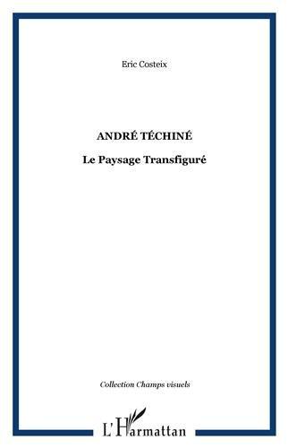 André Téchiné : Le Paysage Transfiguré