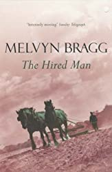 [The Hired Man] (By (author)  Melvyn Bragg) [published: December, 2001]