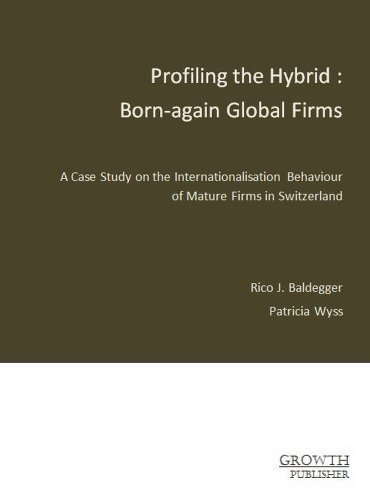 Profiling the Hybrid: Born-again Global Firms by Rico J. Baldegger (2008-08-02)