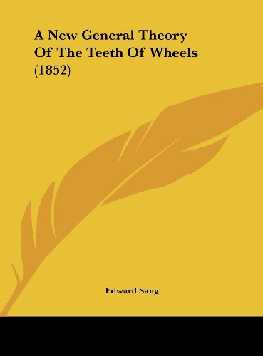 A New General Theory Of The Teeth Of Wheels (1852)