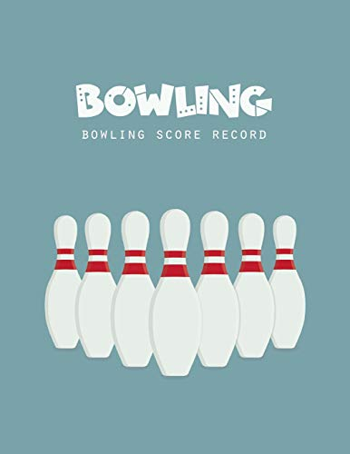 Bowling Score Record: Bowling Game Record Book, Bowler Score Keeper, strikes and spares that you and your bowling companions roll, 100 Pages