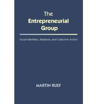 [ THE ENTREPRENEURIAL GROUP SOCIAL IDENTITIES, RELATIONS, AND COLLECTIVE ACTION BY KARPIK, LUCIEN](AUTHOR)HARDBACK