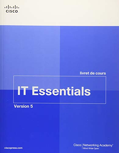 IT Essentials livret de cours, Version 5 (FRENCH) por Cisco Networking Academy