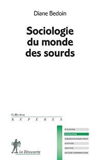 Sociologie du monde des sourds par Diane Bedoin