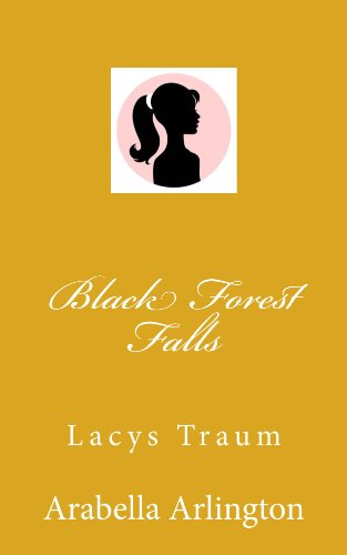 Black Forest Falls (Lacys Traum - Band 1) (Band Lacy)