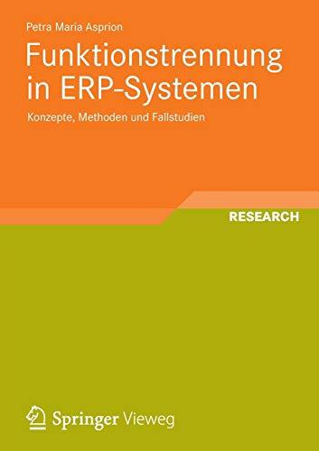 Funktionstrennung in ERP-Systemen: Konzepte, Methoden und Fallstudien