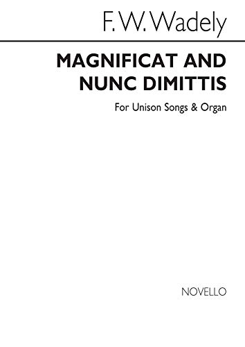 Frederick W. Wadely: Magnificat and Nunc Dimittis in E Flat Unison/Organ Chant Unison-flat