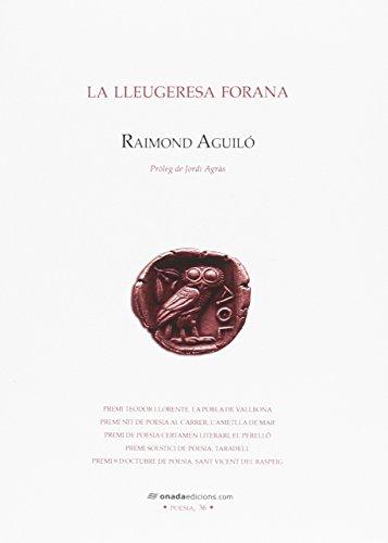 Lleugeresa forana, La (Poesia) por Raimond Aguiló Bartolomé