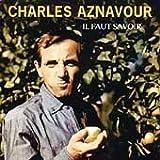 Il Faut Savoir by Charles Aznavour (2007-11-20)