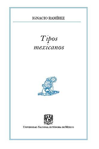 Tipos mexicanos por Ignacio Ramírez