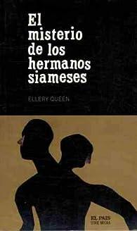 el MISTERIO DE LOS HERMANOS SIAMESES par Ellery Queen