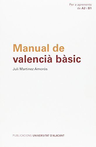 Manual De Valencià Bàsic (Textos docentes) por J. Martínez Amorós
