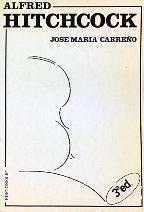 Alfred Hitchcock (Colección Directores de cine) por José Mª Carreño