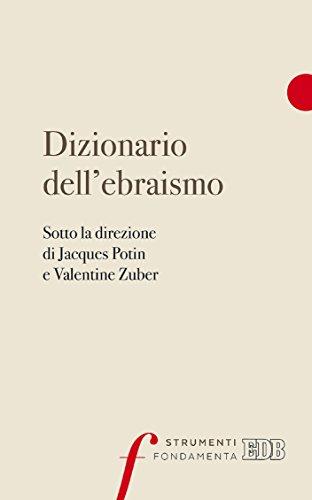Dizionario dell'ebraismo: Sotto la direzione di Jacques Potin e Valentine Zuber. Con la collaborazione di José Costa