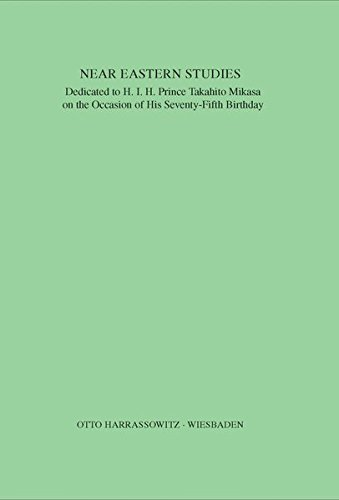 Near Eastern Studies: Dedicated to H.I.H. Prince Takahito Mikasa on the Occasion of his Seventy-Fifth Birthday (Bulletin of the Middle Eastern Culture Center in Japan, Band 5) -