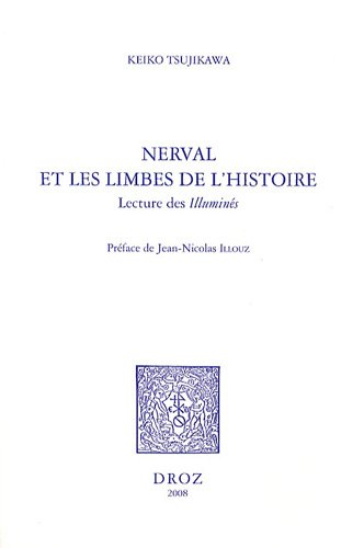 Nerval et les limbes de l'histoire : Lecture des Illuminés par Keiko Tsujikawa