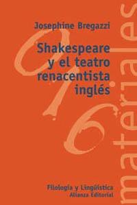 Shakespeare y el teatro renacentista inglés (El Libro Universitario - Materiales) por Josephine Bregazzi