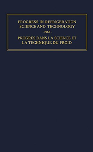 Progress in Refrigeration Science and Technology: Proceedings of the XIth International Congress of Refrigeration, Munich, 1963 (English Edition)