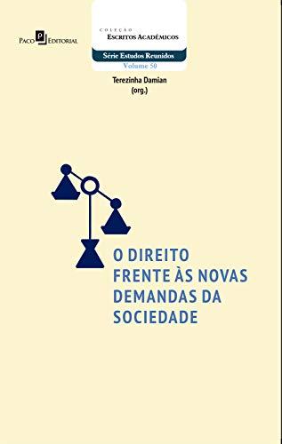 O Direito Frente às Novas Demandas da Sociedade (Portuguese Edition) por Terezinha Damian Antônio
