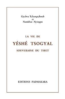 La Vie de Yéshé Tsogyal: souveraine du Tibet par [Nyingpo, Namkhai, Tchangtchoub, Gyalwa]