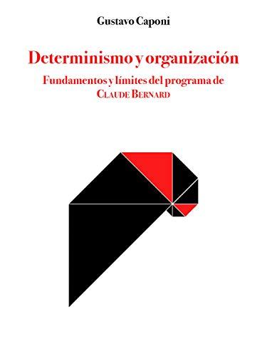 Determinismo y Organización: Fundamentos y límites del programa de Claude Bernard