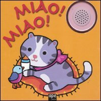 Miao! Miao! Libro sonoro. Ediz. illustrata