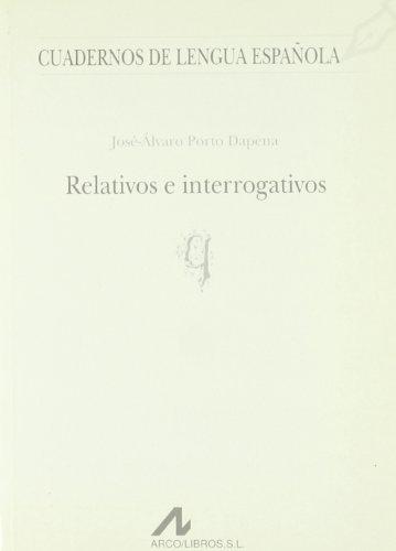 Relativos e interrogativos (Cuadernos de lengua española) por J. Alvaro Porto Dapena