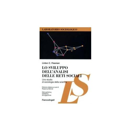 Lo Sviluppo Dell'analisi Delle Reti Sociali. Uno Studio Di Sociologia Della Scienza