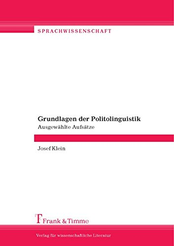 Grundlagen der Politolinguistik: Ausgewählte Aufsätze (Sprachwissenschaft)