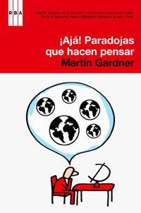 Descargar Libro ¡ aja ! Paradojas que hacen pensar (DIVULGACIÓN) de Martin Gardner