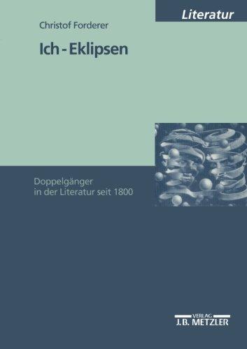Ich-Eklipsen: Doppelgänger in der Literatur seit 1800 (M & P Schriftenreihe Fur Wissenschaft Und Forschung)