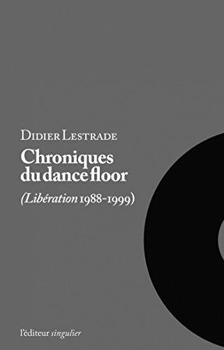 Chroniques du Dance Floor par Didier Lestrade