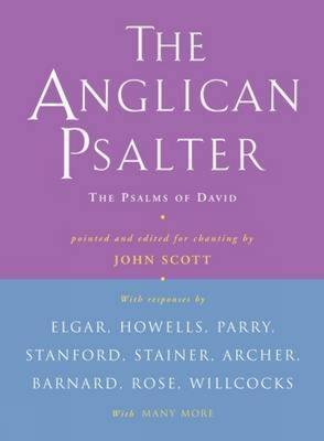 [(The Anglican Psalter : The Psalms of David Pointed and Edited for Chanting by John Scott)] [Edited by John Scott] published on (October, 2009) par John Scott