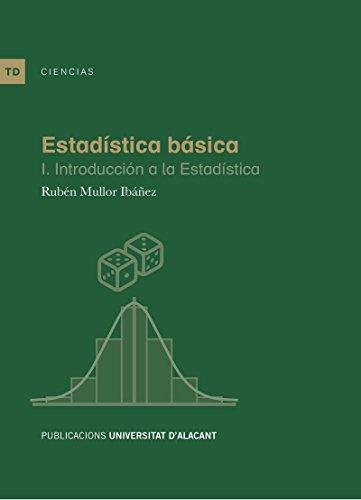 Estadística básica I. Introducción a la estadística (Textos docentes) por Rubén Mullor Ibáñez