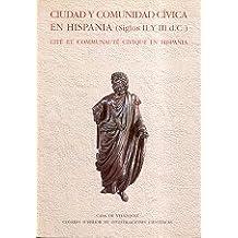 Ciudad y comunidad cívica en Hispania (siglos II y III después de J. C.) (Collection de la Casa de Velázquez)