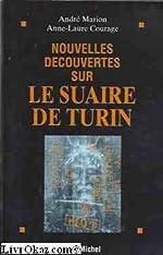 Nouvelles découvertes sur le Suaire de Turin de André Marion