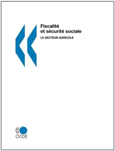 Fiscalité et sécurité sociale : Le secteur agricole par OECD Organisation for Economic Co-operation and Development