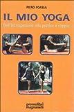 Il mio yoga. Dall'introspezione alla pratica a coppie