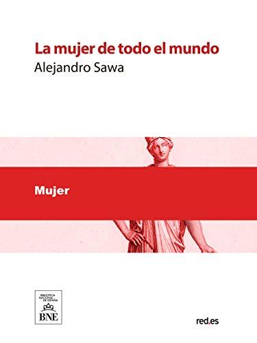 La mujer de todo el mundo por Alejandro Sawa