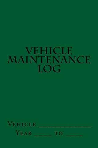 Vehicle Maintenance Log: Green Cover