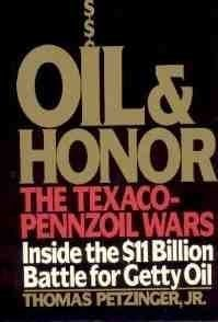 oil-and-honor-the-texaco-pennzoil-wars-by-jr-thomas-petzinger-1988-08-01