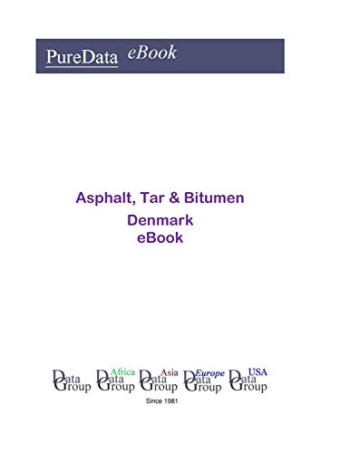 Asphalt, Tar & Bitumen in Denmark: Market Sales (English Edition)