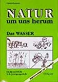 Natur um uns herum, Das Wasser - Ursula Lassert