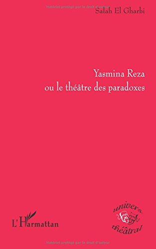 Yasmina Reza ou le théâtre des paradoxes